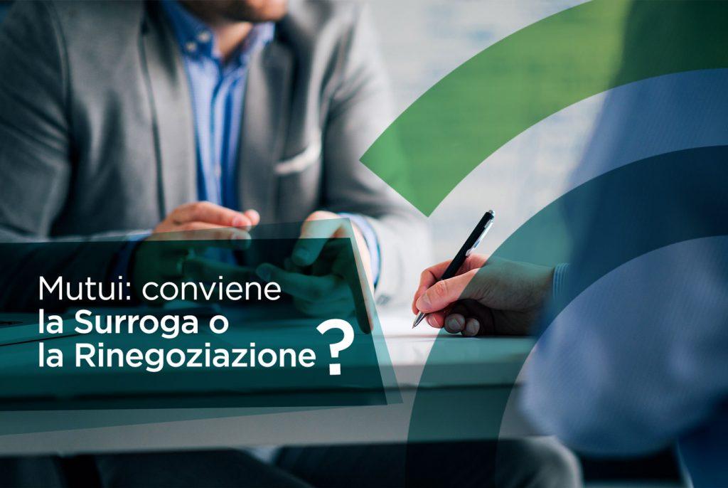 Mutui: conviene la Surroga o la Rinegoziazione del mutuo?